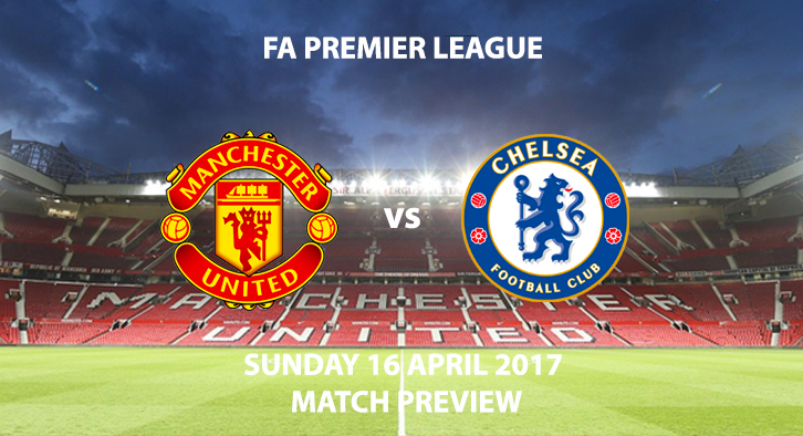 Manchester United v Chelsea - Match Preview - FA Premier League