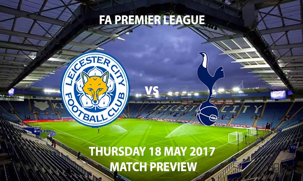 Leicester City vs Tottenham Hotspur - Match Preview