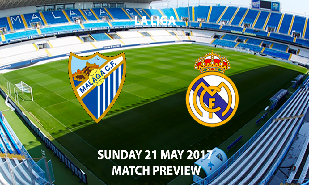 Malaga vs Real Madrid - Match Preview