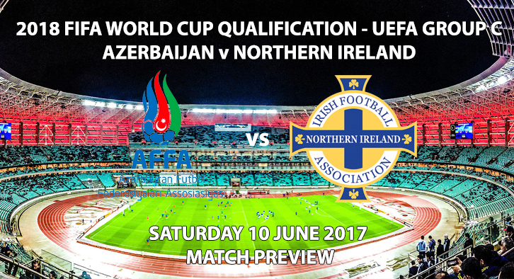 Azerbaijan vs Northern Ireland Match Preview