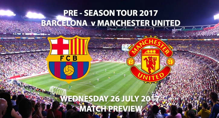 Barcelona vs Manchester United - Match Preview