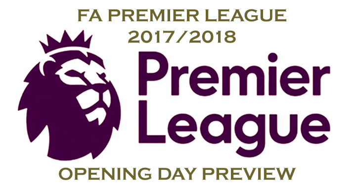 Premier League 2017/2018 - Opening Day Preview