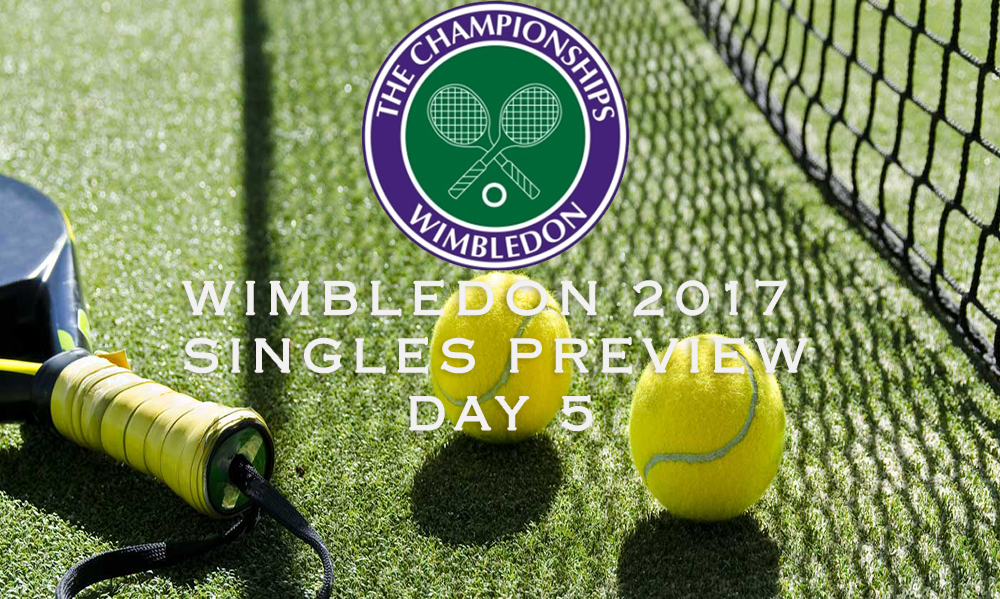 Wimbledon Day 5 - Single's Preview