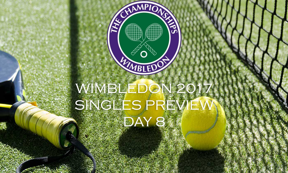 Wimbledon Day 8 - Single's Preview