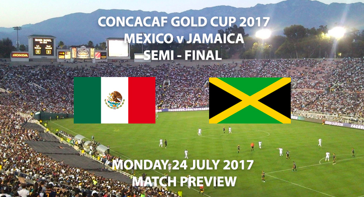 CONCACAF Gold Cup Semi Final - Mexico v Jamaica - Match Preview