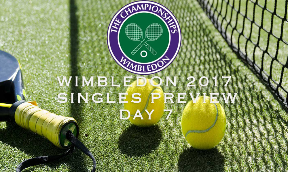 Wimbledon Day 7 - Single's Preview