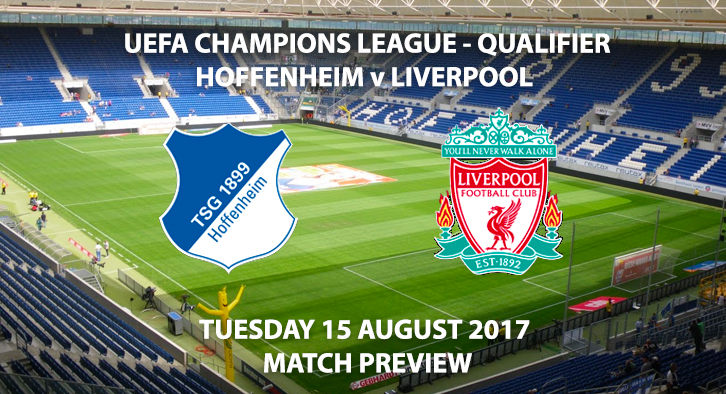 UEFA Champions League Qualifier - Hoffenheim vs Liverpool - Match Preview