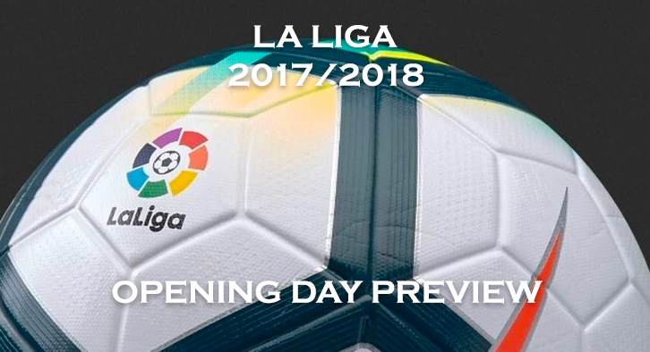 La Liga 2017/2018 - Opening Day Preview