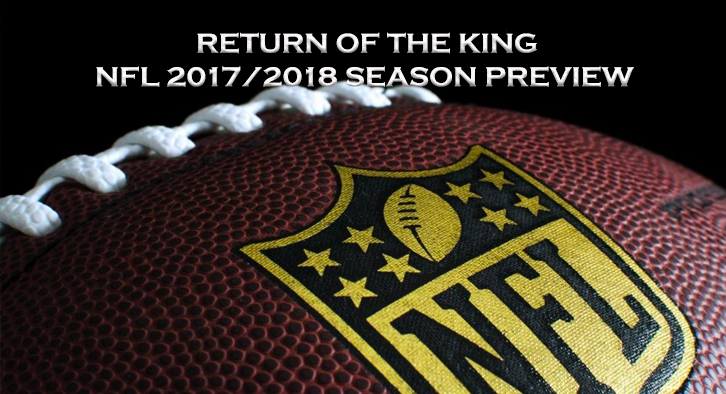 NFL Preview 2017/2018 - Return of the King