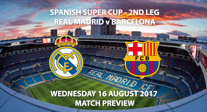 Real Madrid vs Barcelona - Match Preview