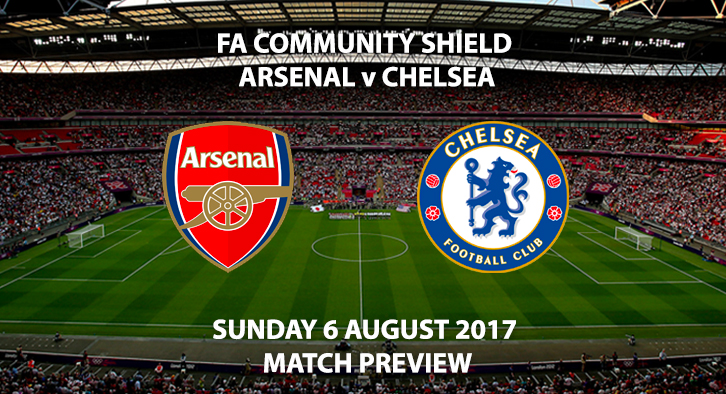 FA Community Shield - Arsenal vs Chelsea - Match Preview
