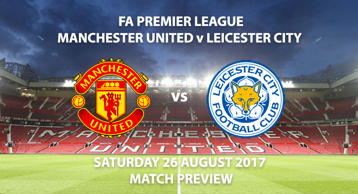 Manchester United vs Leicester City - Match Preview