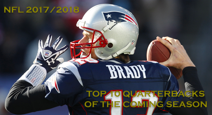 NFL 2017/2018 - Top 10 Quarterbacks coming into the season