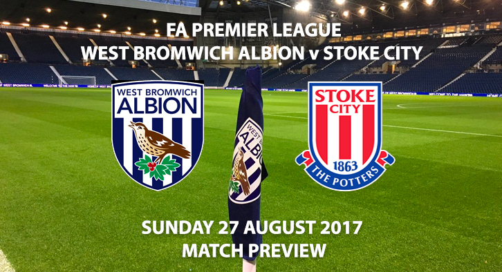 West Bromwich Albion vs Stoke City - Match Preview