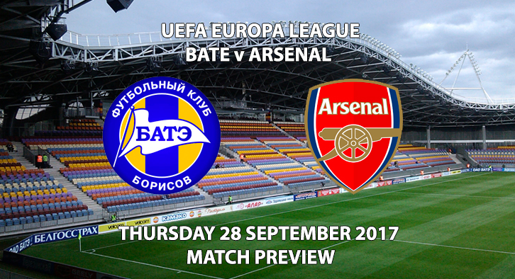 BATE vs Arsenal - Europa League Preview