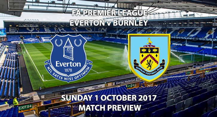 Everton vs Burnley - Match Preview