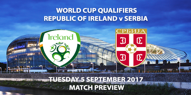 World Cup Qualifiers - Republic of Ireland vs Serbia - Match Preview