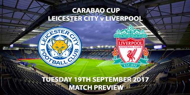 Carabao Cup - Leicester vs Liverpool - Match Preview