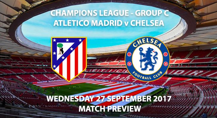 Atletico Madrid vs Chelsea - Champions League Preview
