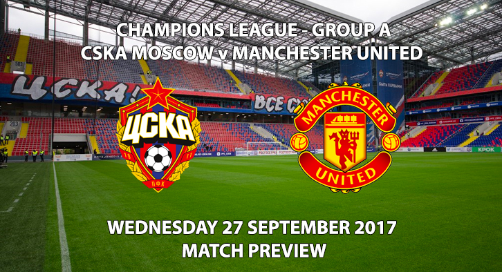CSKA Moscow vs Man United - Champions League Preview