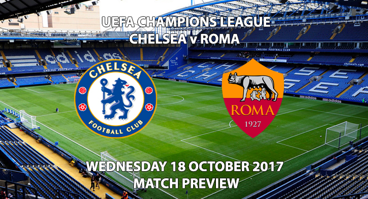 Chelsea vs Roma - Champions League Preview