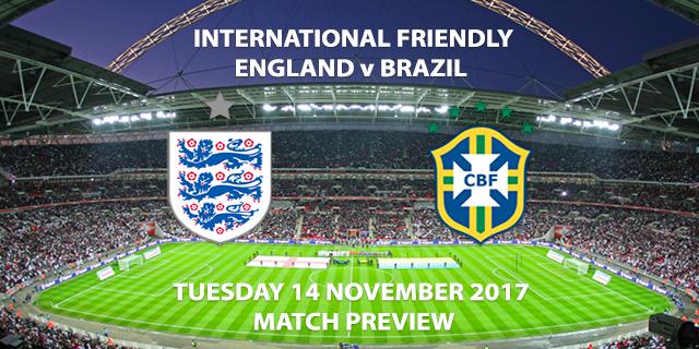 England vs Brazil - Friendly - Match Preview