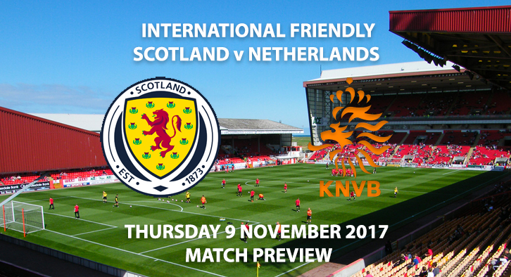 Scotland vs Netherlands - Friendly - Match Preview