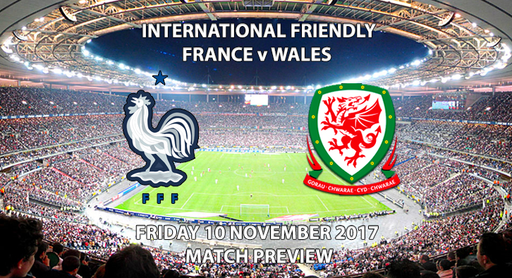 France vs Wales - Friendly - Match Preview