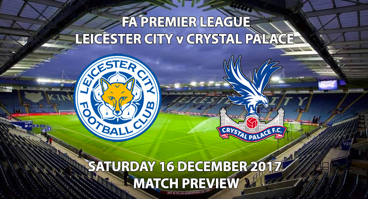 Leicester City vs Crystal Palace - Match Preview