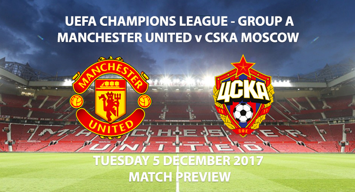 Man Utd vs CSKA Moscow - Champions League Preview