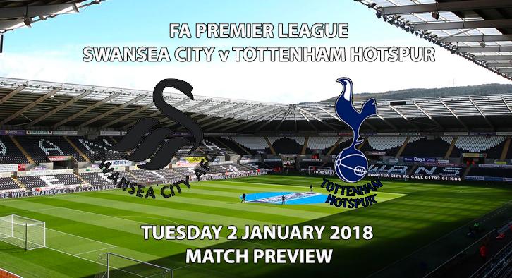 Swansea City vs Tottenham Hotspur - Match Preview