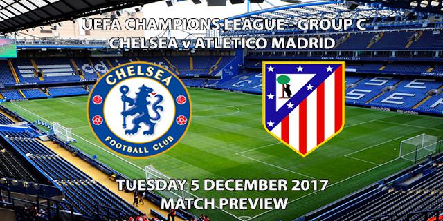 Chelsea vs Atletico Madrid - Champions League Preview