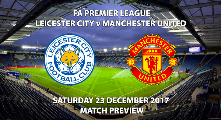 Leicester City vs Man United - Match Preview