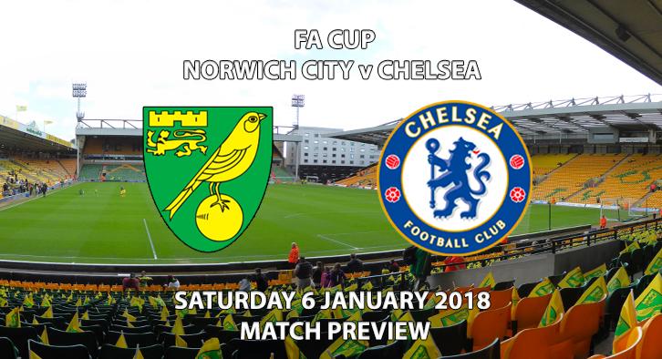 FA Cup - Norwich City vs Chelsea - Match Preview