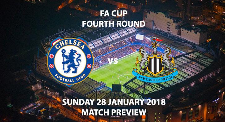 Chelsea vs Newcastle United, FA Cup Fourth Round. 1:30 PM 28 Jan 2018