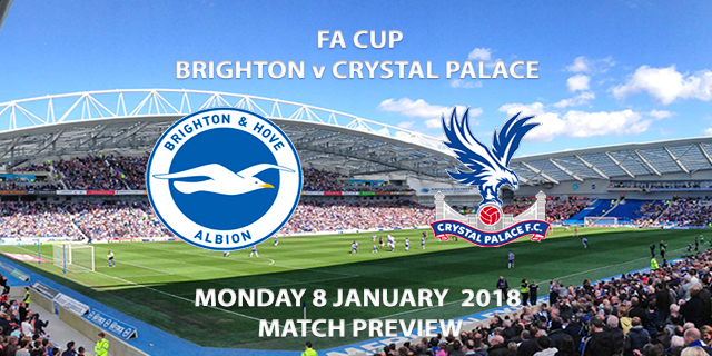 FA Cup - Brighton vs Crystal Palace - Match Preview