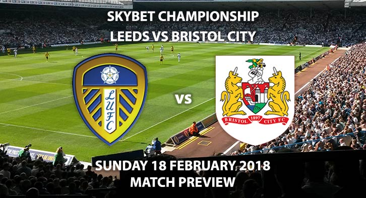 Leeds United vs Bristol City. Betting Match Preview, Sunday 18th February, Elland Road, Skybet Championship. Live on Sky Sports - 4:30 PM.
