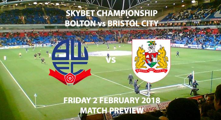 Bolton vs Bristol City - SkyBet Championship, Friday 2 February 2018, Live on Sky Sports.