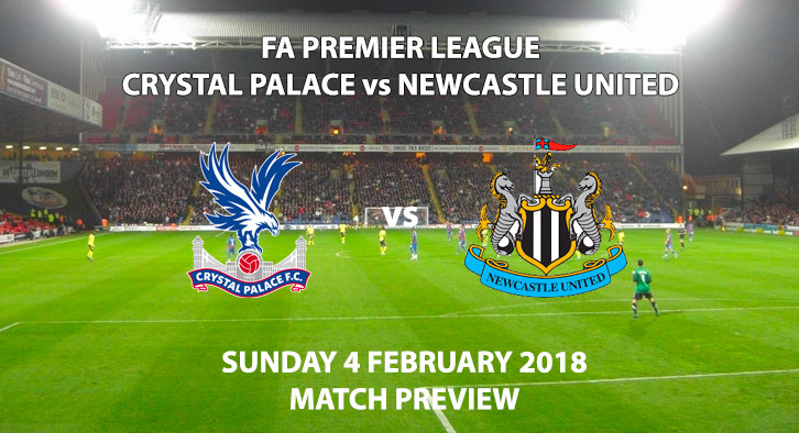 Crystal Palace vs Newcastle United Match Preview, Sunday 4 February, Selhurst Park, Kick Off 1:30PM.