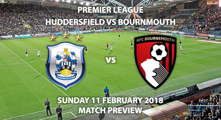 Huddersfield vs Bournemouth, Sunday 11 February. FA Premier League - Match Betting Preview