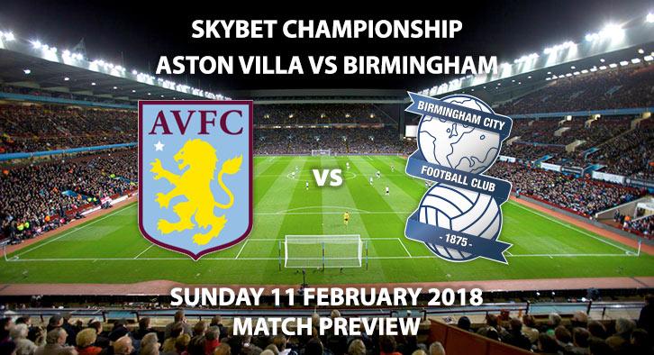 Aston Villa vs Birmingham, Sunday 11 February 2018, Championship Match Betting Preview.