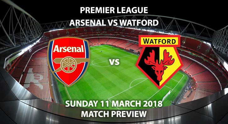 Arsenal vs Watford. Betting Match Preview. Sunday 11th March 2018, FA Premier League, Emirates Stadium. Live on Sky Sports – Kick-Off: 13:30 GMT.