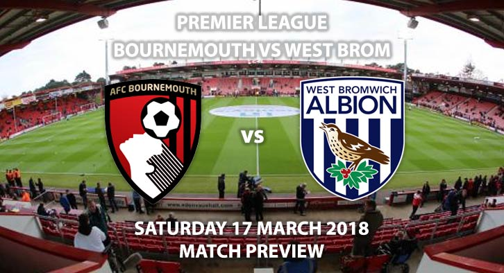 Bournemouth vs West Bromwich Albion. Betting Match Preview, Saturday 17thMarch 2018, SkyBet Championship, Dean Court. Game Not Televised - Kick-Off: 15:00.