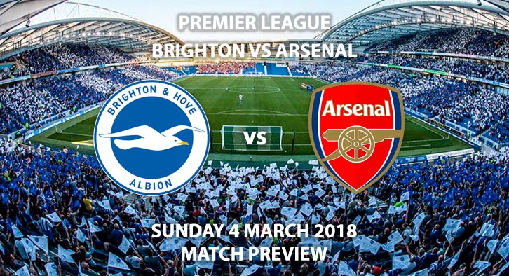 Brighton vs Arsenal. Betting Match Preview Sunday 4th Match, 2018 FA Premier League, Falmer Stadium. Live on Sky Sports – Kick-Off 13:30 GMT.