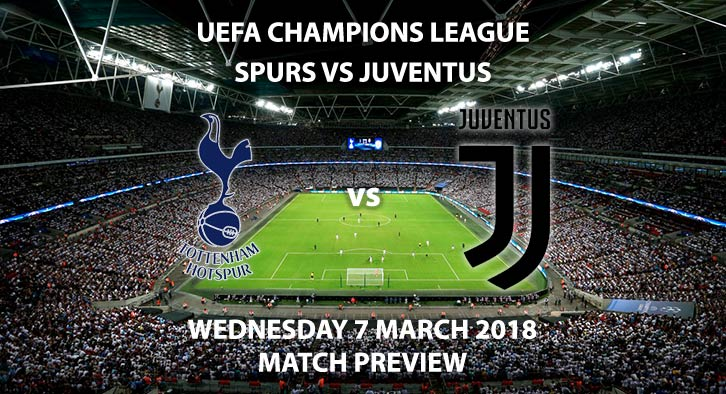 Tottenham Hotspur vs Juventus. Betting Match Preview, Wednesday 7th February, 2018. UEFA Champions League, Wembley Stadium. Live on BT Sport – Kick-Off 19:45 GMT.
