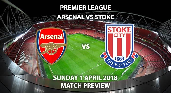 Arsenal vs Stoke City. Betting Match Preview - Sunday 1stApril 2018, FA Premier League, Emirates Stadium. Live on Sky Sports Football – Kick-Off: 13:30 GMT.