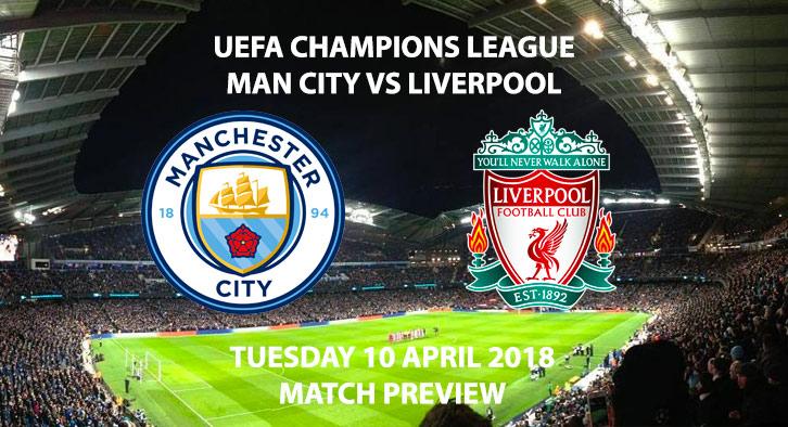 Manchester City vs Liverpool. Betting Match Preview, Tuesday 10th April, UEFA ChampionsLeague, Etihad Stadium, BT Sport Football – Kick-Off: 19:45 GMT.