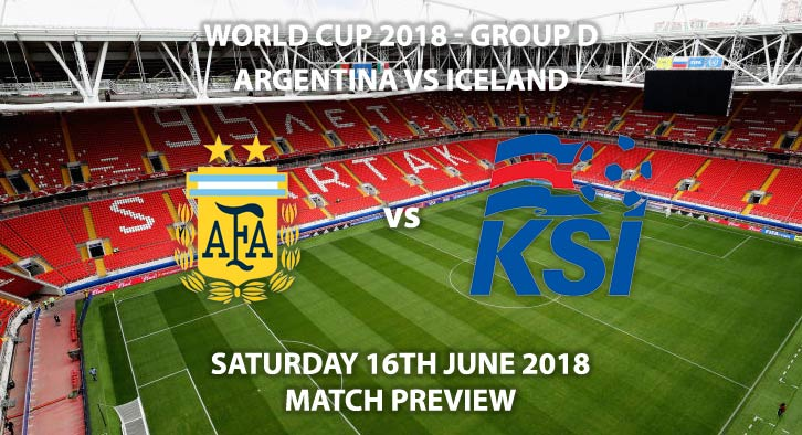 Argentina vs Iceland. Match Betting Preview, Saturday 16th June 2018. FIFA World Cup 2018, Group D, Spartak Stadium, Moscow. Live on BBC 1 – Kick-Off: 14:00 GMT.