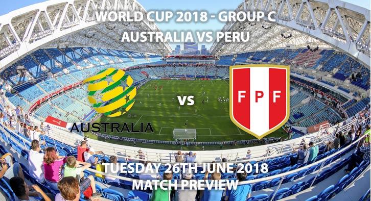 Australia vs Peru - Match Betting Preview. Tuesday 26thJune 2018, FIFA World Cup 2018, Group C,Fisht Stadium,Sochi. Live on ITV 4 – Kick-Off: 15:00 GMT.