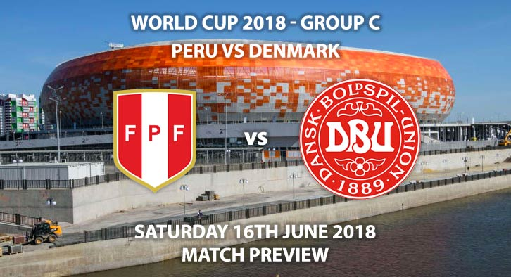 Peru vs Denmark . Match Betting Preview - Saturday 16th June 2018, FIFA World Cup 2018, Group C,  Mordovia Arena, Saransk. Live on BBC 1 – Kick-Off: 17:00 GMT.